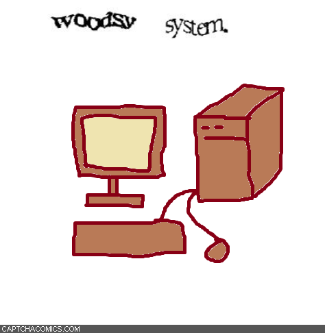 Woodsy System
