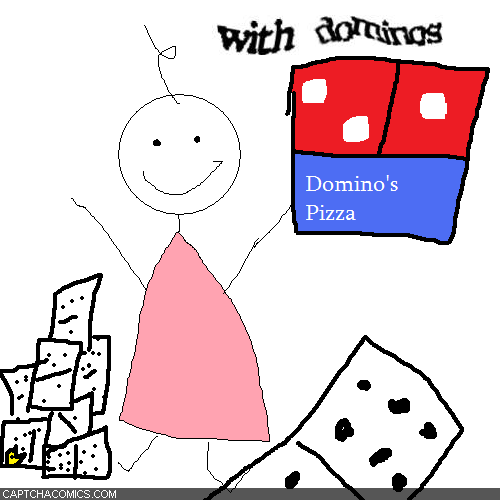 With Dominos